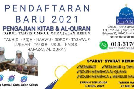 Pendaftaran Baru 2021 Tahfiz Ummul Qura Jalan Kebun Shah Alam